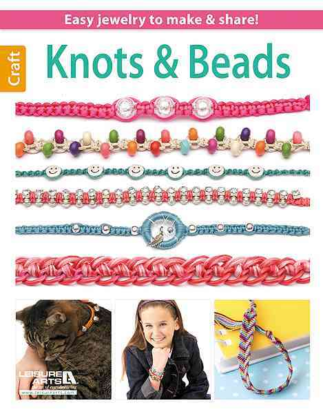 Knots & Beads By Leisure Arts, Inc.